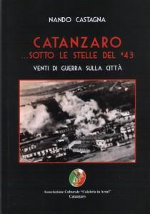 """Catanzaro. il 13 marzo presentazione del Libro """"Catanzaro sotto le stelle del '43″ – Venti di Guerra sulla Città"""