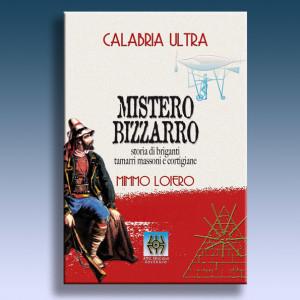 Mistero Bizzarro di Mimmo Loiero, presentazione a Soverato sabato 8 febbraio