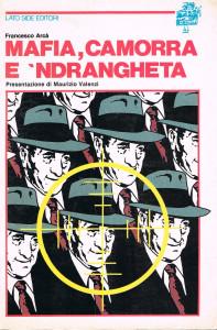 copertina libro MAFIA CAMORRA NDRANGHETA francesco Arcà 1982 lato side roma
