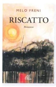 """""""Riscatto"""" presentazione del romanzo di Melo Freni."""