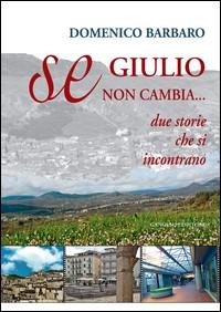 DOMENICO BARBARO - copertina libro SE GIULIO NON CAMBIA - 2014