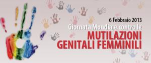 giornata mondiale contro mutilazioni femminili  06.02.2013
