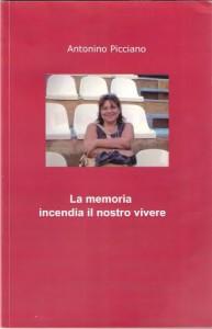la memoria incendia il nostro vivere - A. PICCIANO - copertina librojpg