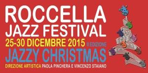 Roccella jonica (Rc). Roccella Jazz Festival 2015 dal 25 al 30 dicembre.