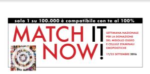 """Parte la manifestazione """"Match it now"""" per sensibilizzare la cultura della donazione del midollo osseo."""
