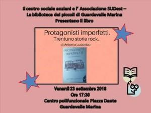 """Guardavalle (Cz). L'Associazione SudEst propone la presentazione del libro """"Protagonisti imperfetti"""" con Antonio Ludovico, autore dell'opera."""