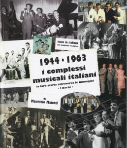 i complessi musicali italiani  - primo volume 1944-1963