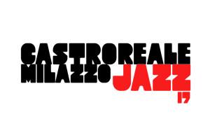 Sicilia. CastrorealeMilazzo Jazz Festival 2017. Prossimi appuntamenti: dal centro storico di uno dei borghi più belli d'Italia al bosco