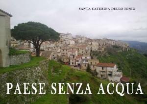 """Gruppo Consiliare """"Rinnovamento per  SantaCaterina (Cz)"""": da diversi giorni manca l'acqua."""