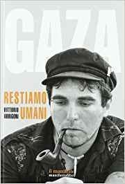 copertina-libro-gaza-restiamo-umani-di-vittorio-arrigoni-2011