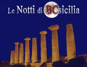 """Sicilia. Al via """"Le Notti di BCsicilia"""". 50 iniziative per conoscere e valorizzare il territorio."""