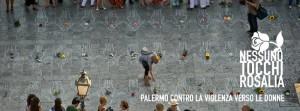 Palermo. Nessuno tocchi Rosalia. Venerdì 13 in piazza contro il femminicidio.