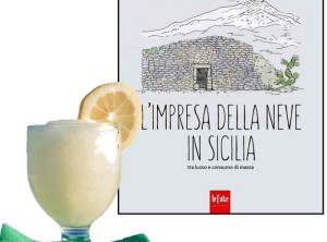 Palermo. Presentazione libro sulle niviere e degustazione della granita prodotta con antichi metodi.