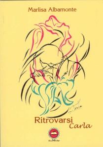 """Cosenza. Presentazione del volume """"Ritrovarsi – Carla""""."""