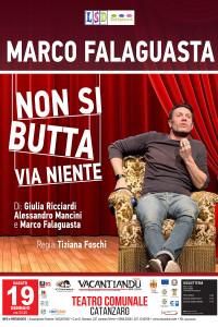 """Catanzaro. Dopo i successi in TV, Marco Falaguasta è ospite nella rassegna Vacantiandu al Teatro Comunale con lo spettacolo """"Non si butta via niente"""""""