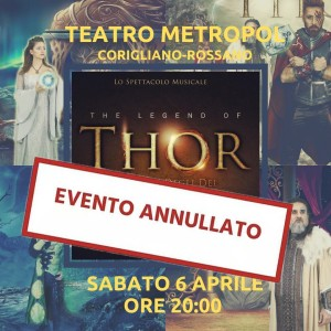 Corigliano Rossano (Cs). The legend of Thor annullato. Imprevista indisponibilita' cast.