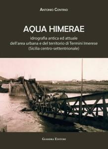 """Termini Imerese (Pa). Nell'ambito dell'iniziativa di BCsicilia """"30 Libri in 30 Giorni"""" si presenta il volume """"Aqua Himerae. Idrografia antica ed attuale dell'area urbana e del territorio di Termini Imerese"""""""