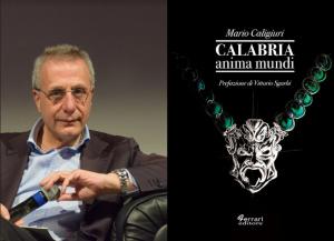 """Lettere a Tito n. 247. La """"Calabria Anima Mundi"""" di Mario Caligiuri ex assessore regionale alla cultura nella lungimiranza di Ferrari editore di Rossano (CS)."""